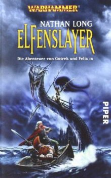 Gotrek & Felix 10 – Elfenslayer, Nathan Long