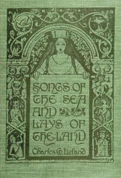 Songs of the Sea and Lays of the Land, Charles Godfrey Leland