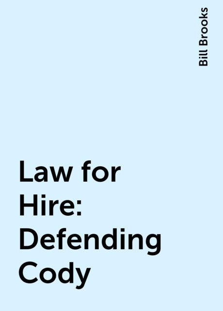 Law for Hire: Defending Cody, Bill Brooks