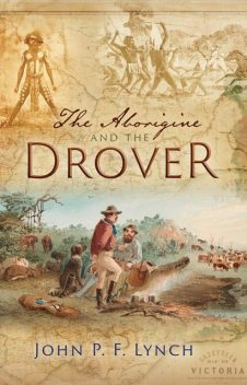 The Aborigine and the Drover, JohnP.F. Lynch
