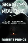 Shadows of the Mountain, Robert D Prince