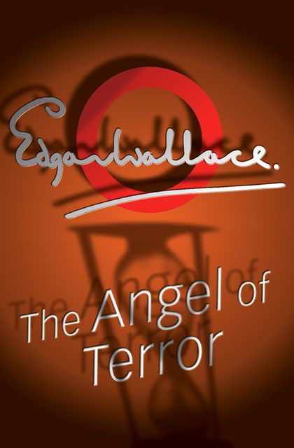 The Angel Of Terror, Edgar Wallace