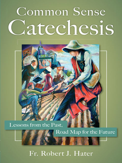 Common Sense Catechesis, Robert Hater