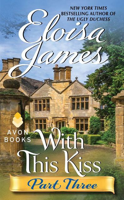 With This Kiss: Part Three, Eloisa James