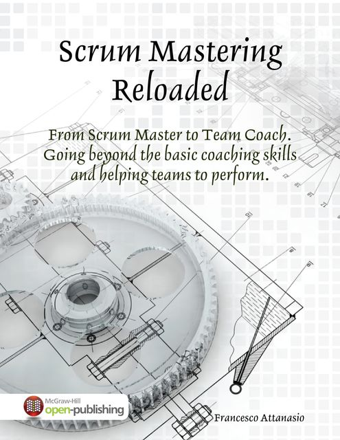 Scrum Mastering Reloaded, Francesco Attanasio