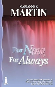 For Now, For Always, Marianne K. Martin