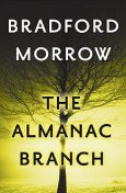 The Almanac Branch, Bradford Morrow