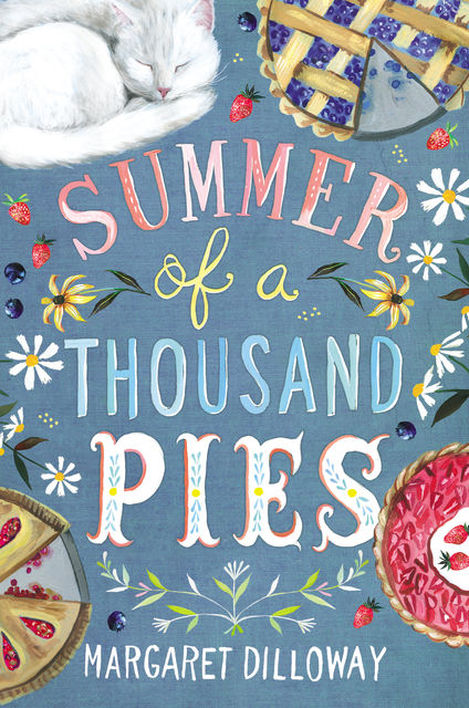 Summer of a Thousand Pies, Margaret Dilloway