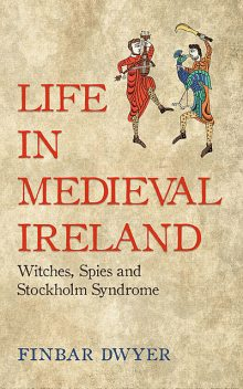 Witches, Spies And Stockholm Syndrome, Finbar Dwyer