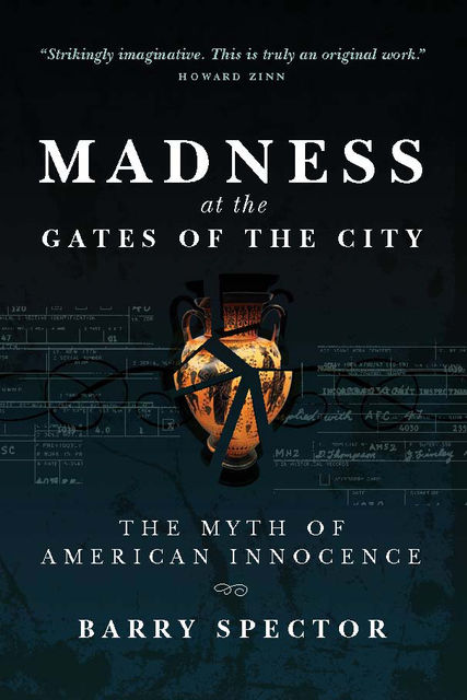 MADNESS AT THE GATES OF THE CITY, Barry Spector