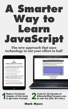 A Smarter Way to Learn JavaScript: The new approach that uses technology to cut your effort in half, Myers Mark