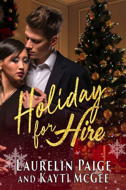 Holiday for HIre, Kayti, Laurelin, McGee, Paige