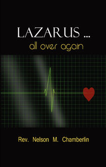 Lazarus… All Over Again, Nelson Chamberlin