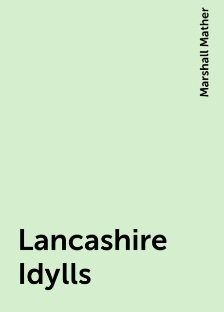Lancashire Idylls, Marshall Mather