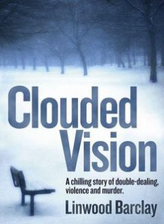Clouded Vision, Linwood Barclay
