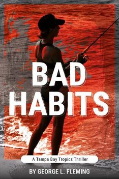Bad Habits, George Fleming