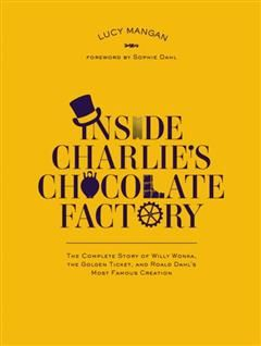 Inside Charlie's Chocolate Factory, Lucy Mangan