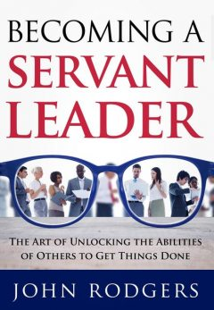 Becoming a Servant Leader, John Rodgers
