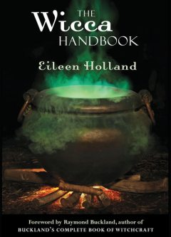 The Wicca Handbook, Eileen Holland