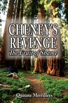 Cheney's Revenge: The Fruit of Shame, Richard Marshall