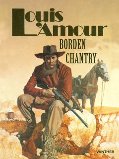Borden Chantry, Louis L'Amour