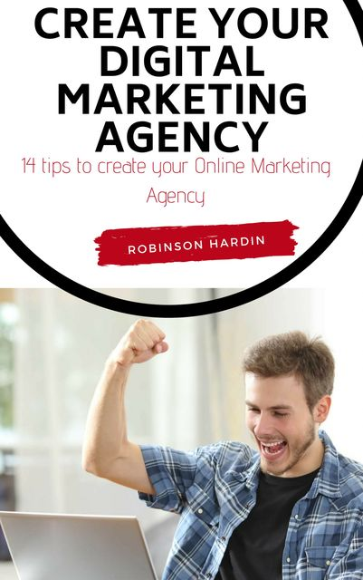 Create your Digital Marketing Agency, Robinson Hardin
