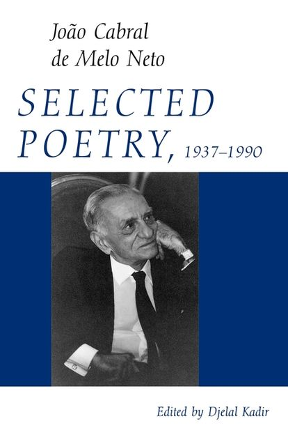 Selected Poetry, 1937–1990, João Cabral de Melo Neto