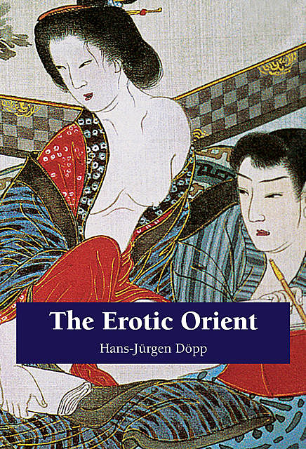 The Erotic Orient, Hans-Jürgen Döpp