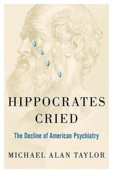 Hippocrates Cried, Taylor, Michael A.