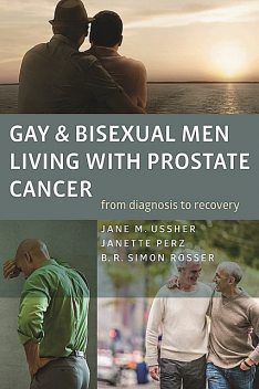 Gay and Bisexual Men Living with Prostate Cancer, B.R. Simon, Jane Ussher, Janette Perz, Rosser
