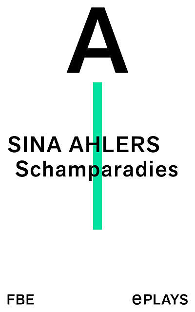Schamparadies, Sina Ahlers