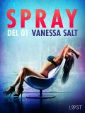 Spray – Del 1, Vanessa Salt
