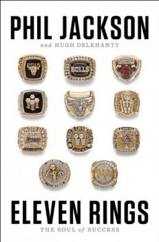 Eleven Rings: The Soul of Success, Phil Jackson