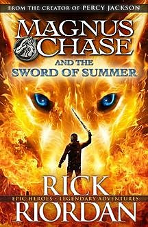 Magnus Chase and the Sword of Summer, Rick Riordan