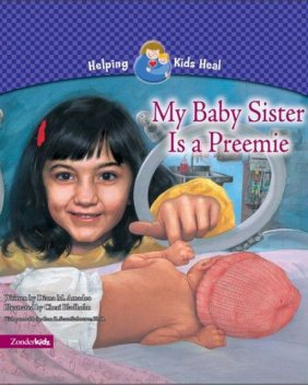 My Baby Sister Is a Preemie, Diana M.Amadeo
