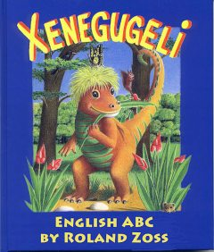Xenegugeli English ABC, Roland Zoss, Schoepflin Holger