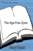 The Age-Free Zone, Barry Sears