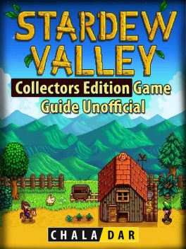 Stardew Valley Game Guide Unofficial, The Yuw