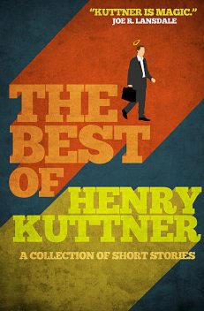 The Best of Henry Kuttner, Henry Kuttner