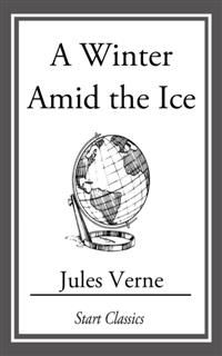 A Winter Amid the Ice, Jules Verne