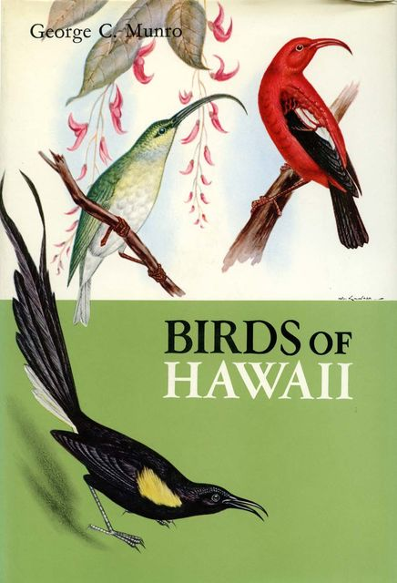 Birds of Hawaii, George C. Munro