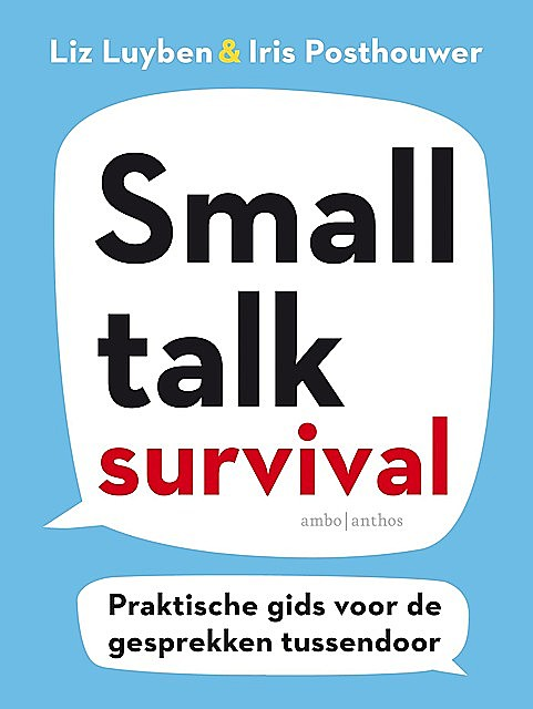 Smalltalk Survival, Iris Posthouwer, Liz Luyben