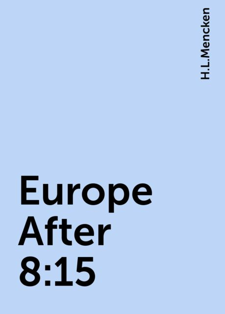 Europe After 8:15, H.L.Mencken