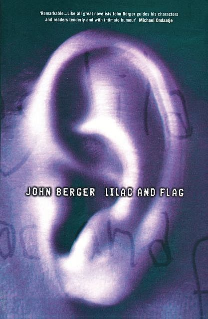 Lilac and Flag, John Berger