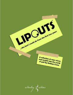 Lipouts: The Best I Could Do From the First Two Years, Nathan Crace