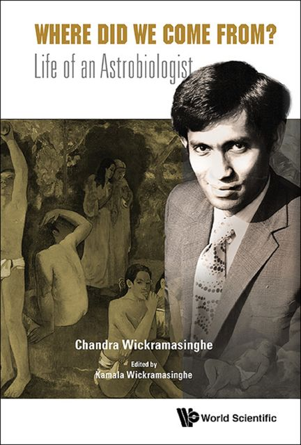 Where Did We Come From?, Chandra Wickramasinghe