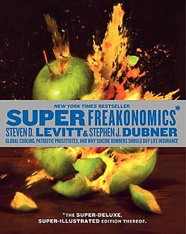 SuperFreakonomics, Illustrated edition, Stephen J.Dubner, Steven D.Levitt