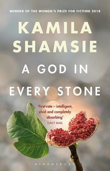A God in Every Stone, Kamila Shamsie