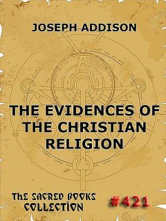 The Evidences Of The Christian Religion, Joseph Addison