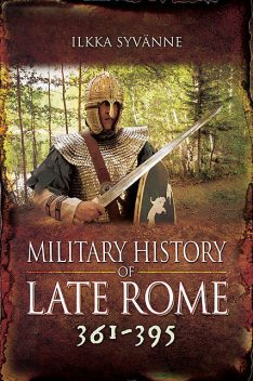 Military History of Late Rome 361–395, Ilkka Syvanne